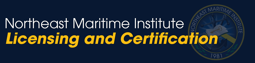 Licensing and Certification, Northeast Maritime Institute, maritime licensing, maritime certification, maritime licensing and certification