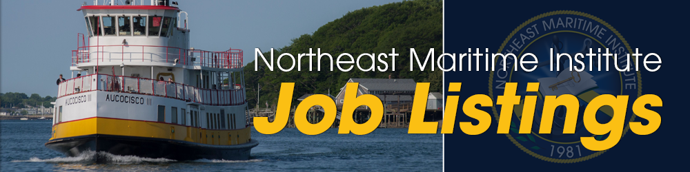Northeast Maritime Institute, Northeast maritime institute job listings, Maritime Job Listings, Maritime Job Opportunities